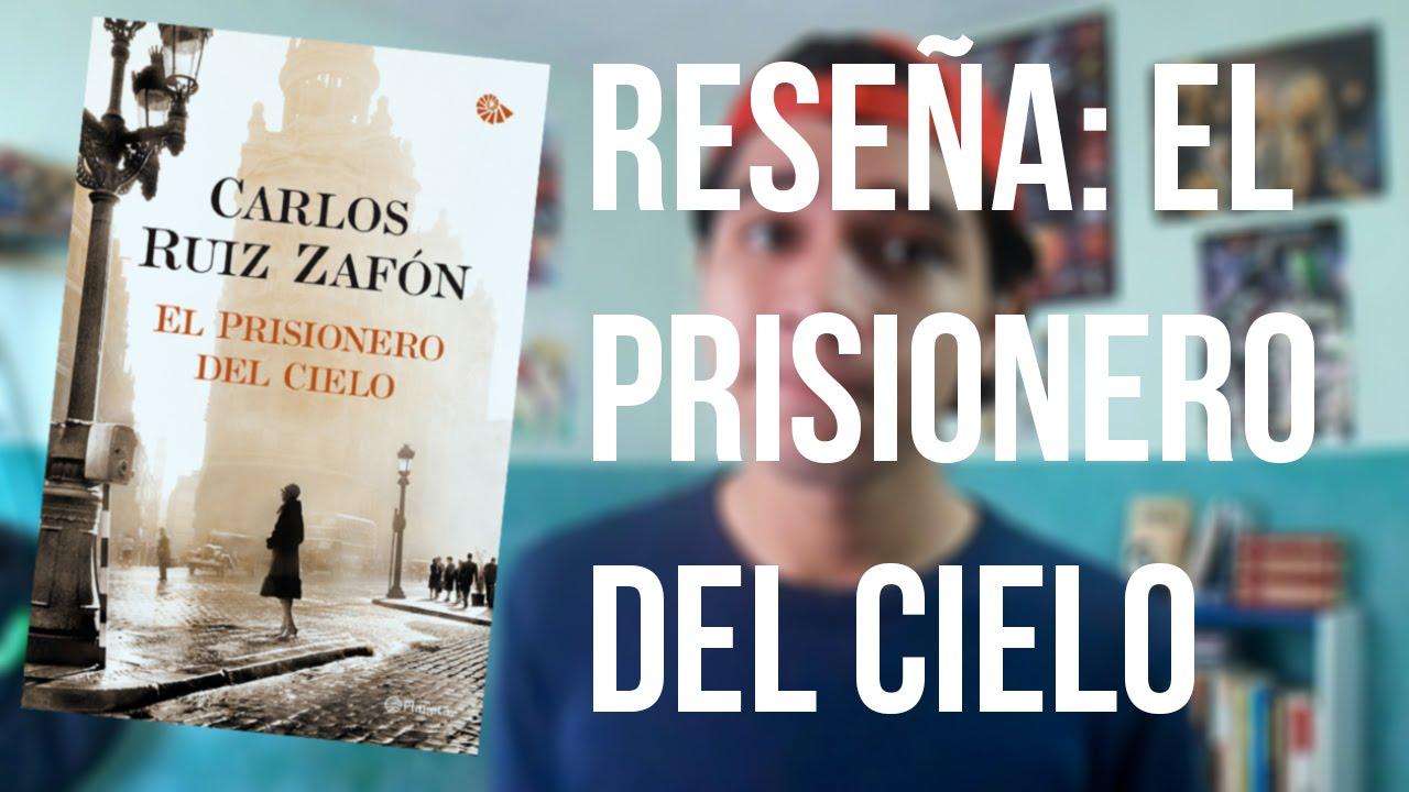 Reseña: El prisionero del cielo - Carlos Ruiz Zafón. (El Cementerio de los  Libros Olvidados #3)