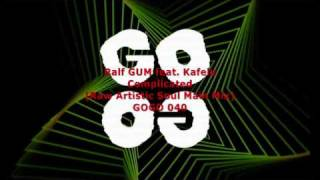 Ralf GUM feat. Kafele - Complicated (Raw Artistic Soul Main Mix) - GOGO 040
