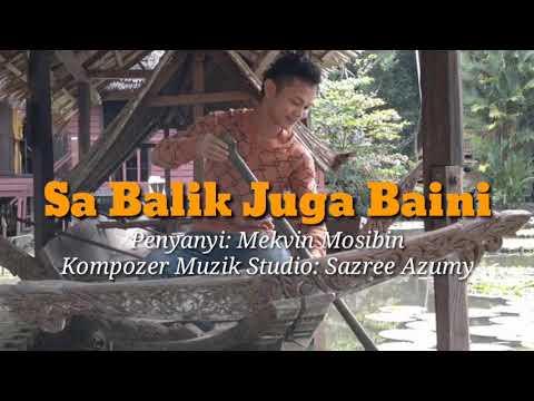 Sa Balik Juga Baini - Mekvin, Lagu Sabahan, terakhir 2018