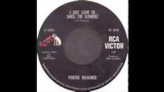Porter Wagoner -  I Just Came To Smell The Flowers