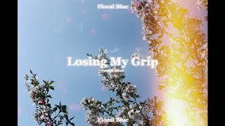 Play Losing My Grip
