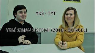 YKS - TYT SINAV SİSTEMİ (2018 - GÜNCEL)