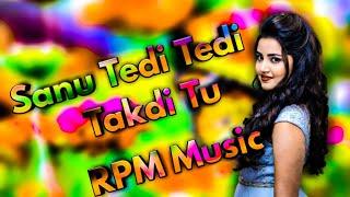 Sanu Tedi Tedi Takdi Tu Full Dj Remix | Tik Tok Viral Song | Sanu Tedi Tedi Takdi Tu