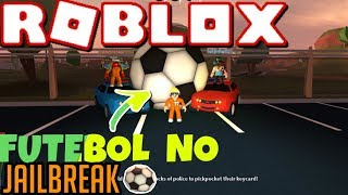 ROBLOX: JailBreak-football with the giant ball using!!! cars (Rocket League on Roblox)