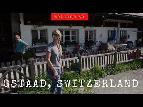 SUMMER SWITZERLAND VACAY | Gstaad | Eat Travel Rock TV