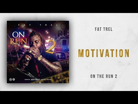 Fat Trel - Motivation (On The Run 2) Mp3