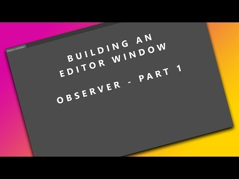 Building an Editor Window - Unity Observer - Part 0 - YouTube