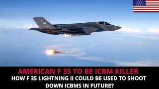AMERICAN F 35 FIGHTER TO BE ICBM KILLER