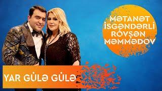 Metanet İsgenderli  Rovsen Memmedov - Yar Gule Gule