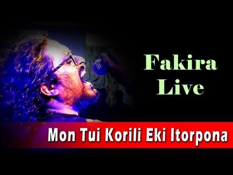 Mon Tui Korili Eki Itorpona | Fakira Live | Ft. Timir Biswas
