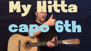 My Hitta (YG) Easy Strum Guitar Lesson How to Play Tutorial Capo 6th Fret