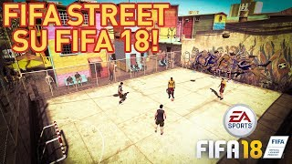 FIFA STREET SU FIFA 18! - AVVISTATO ALLA GAMESCOM, INCLUSO IN THE JOURNEY 2?
