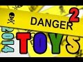DANGER TOYS 2014 recalled toys - part TWO - Dangerous Toys ALERT Consumer Safety | Beau's Toy Farm