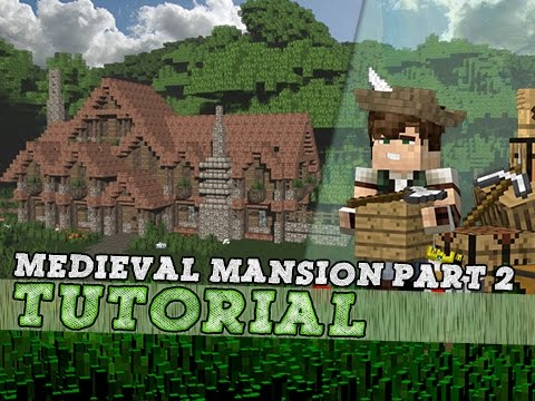 Minecraft Tutorial: Medieval Survival Mansion Part 2/2