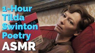 Unintentional ASMR | 1 Hour of Tilda Swinton reading Soft Spoken Poetry