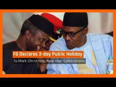 Nigeria News Today: FG Declares 3-day Public Holiday To Mark Christmas, New Year (21/12/2017)