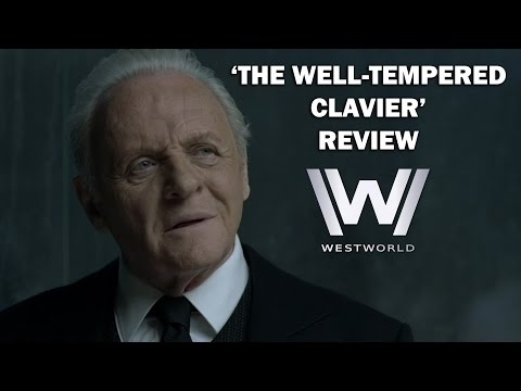 Westworld Season 1 Episode 9 Review - 'THE WELL-TEMPERED CLAVIER'