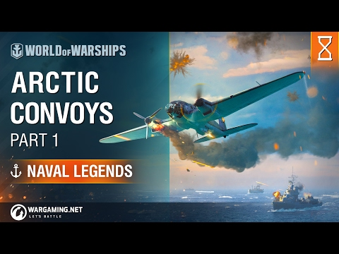 Naval Legends: Arctic Convoys. Part 1 | World of Warships