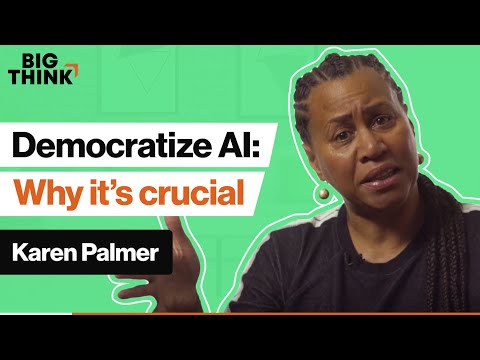 Why democratizing AI is absolutely crucial | Karen Palmer | Big Think