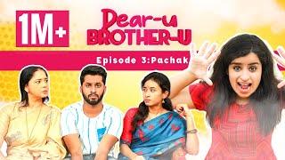 Dear-u Brother-u | Episode-3 (final) | PACHAK | Mini Web Series | Eniyan | Sivangi | Sema Bruh