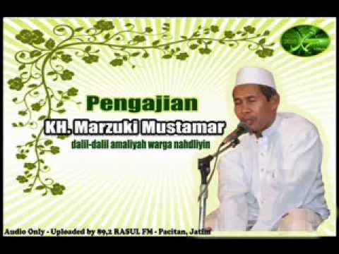 KH. Marzuki Mustamar - Dalil-Dalil Amaliyah Warga Nahdliyin - part 1