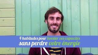 4 habitudes pour booster vos capacités sans perdre d'énergie