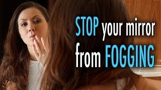 STOP Your Bathroom Mirror from Fogging Up!