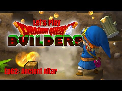Let's Play Dragon Quest Builders! Ep62: Ancient Altar