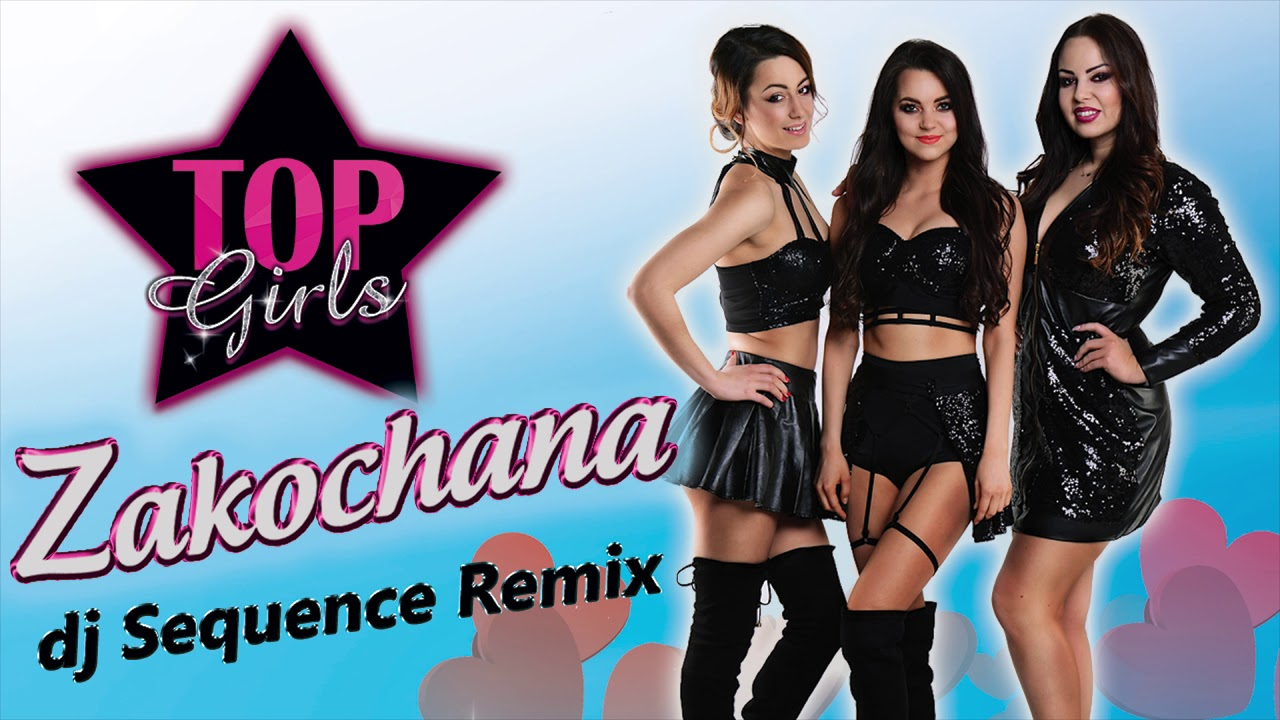 TOP GIRLS – Zakochana (DJ SEQUENCE REMIX)