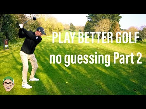 HOW TO PLAY BETTER GOLF PART 2
