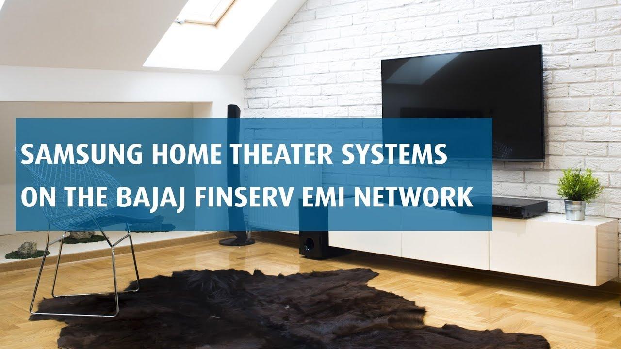 Get Samsung Home Theater Systems on EMI   Bajaj Finserv EMI Network