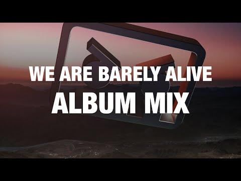 We Are Barely Alive Album Mix