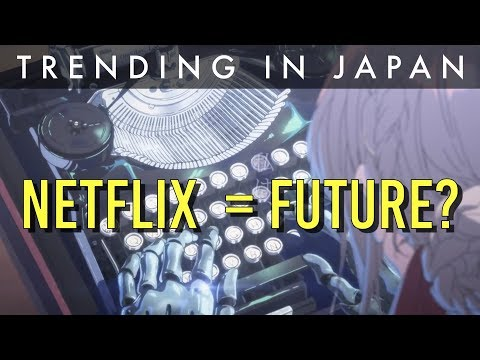 Is Netflix the Future of Anime?