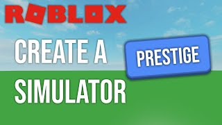 [ROBLOX] Creating a Simulator Game // Episode 2 - Prestige System!