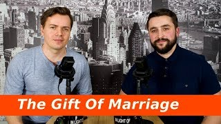 Valentines Day Part 2 The gift of Godly Marriage