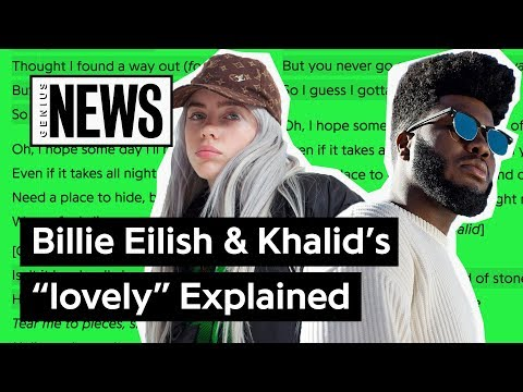 Billie Eilish & Khalids lovely Explained  Song Stories