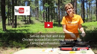 Set Up Day Fast And Easy Chicken Quesadillas Camping Recipe -- Campingforfoodies Com
