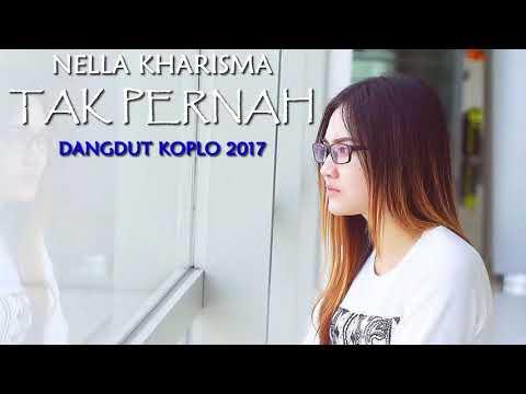 Nella Kharisma - Tak Pernah (Dangdut Koplo 2017)