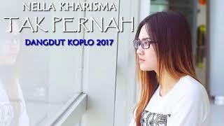 Download lagu Nella Kharisma - Tak Pernah (Dangdut Koplo 2017)