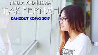 Nella Kharisma - Tak Pernah (Dangdut Koplo 2017) Mp3