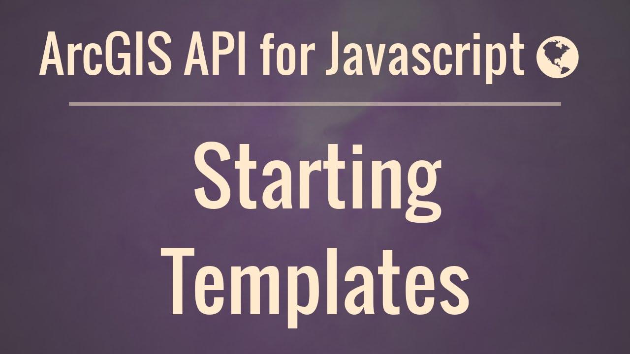 ArcGIS API for JavaScript: Starting Templates - CoreyMS