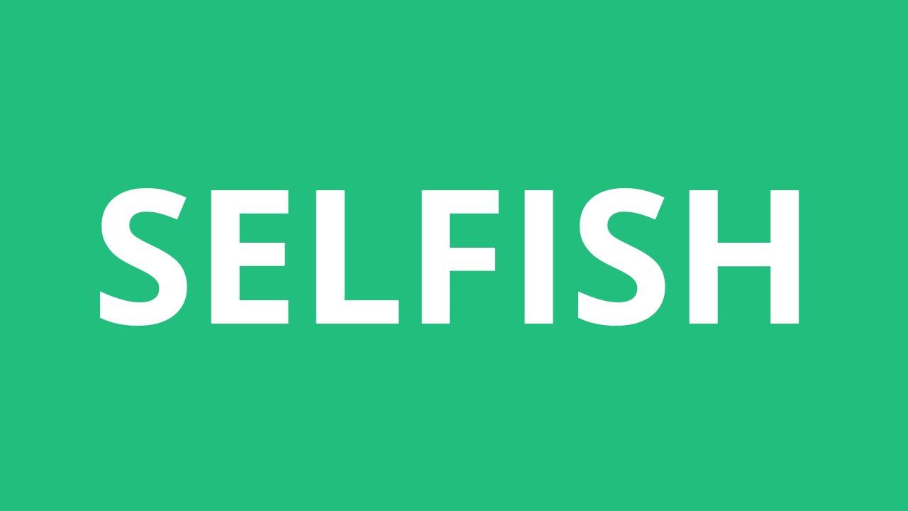 How To Pronounce Selfish - Pronunciation Academy