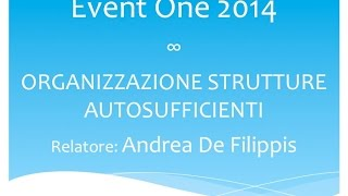 Andrea De Filippis - Organizzazione Strutture Autosufficienti - EventOne 2014