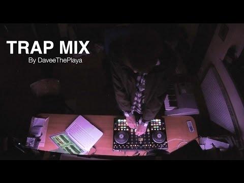 TRAP/BASS mix by DaveeThePlaya   Traktor kontrol S4 MK2