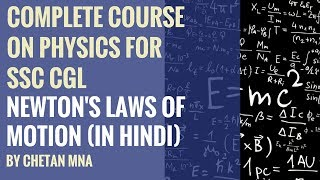 Newton's Laws of Motion (in Hindi) - Complete Course On Physics Lesson 3 By Chetan Mna