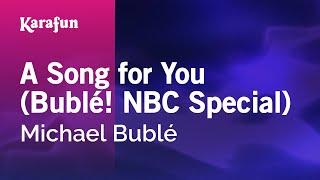 Karaoke A Song for You (Bublé! NBC Special) - Michael Bublé *
