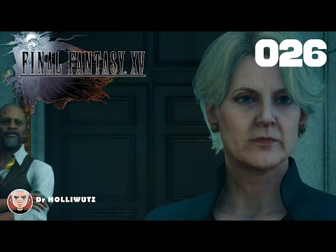 Final Fantasy XV #026 - Gipfeltreffen: Primierministerin Camelia [XBO] Let's play Final Fantasy 15