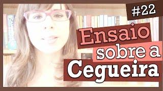 ENSAIO SOBRE A CEGUEIRA, DE JOSÉ SARAMAGO (#22)