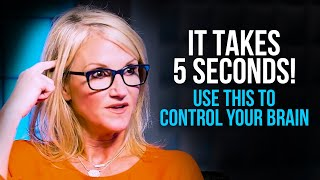 Use This One Trick To Take Control Of Your Brain  Mel Robbins