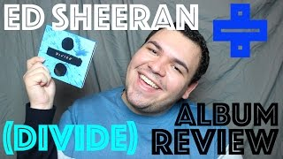 Ed Sheeran ÷ (Divide) | Album Review